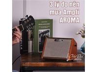 3 lí do nên chọn Amply Aroma cho Guitar Acoustic