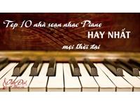 Top 10 nhà soạn nhạc Piano hay nhất mọi thời đại - P2